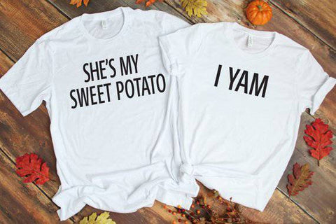 Thanksgiving Couple Shirts, She's My Sweet Potato, I Yam