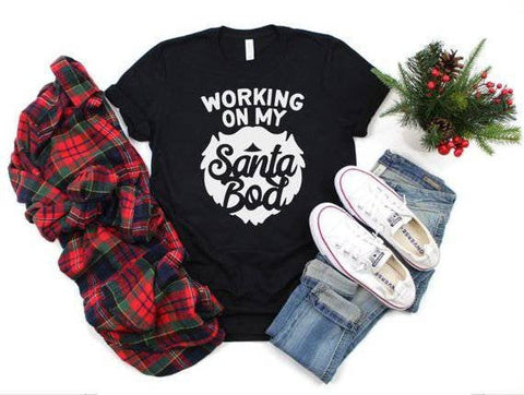 Working on my Santa Bod funny mens Christmas shirt