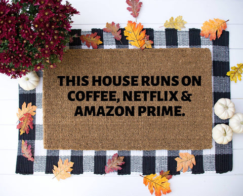 This house runs on coffee Netflix and Amazon Prime Funny door mat