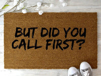 But did you call first funny doormat - coir doormat - custom door mat - outdoor decor - outdoor mat - indoor mat doormats with funny sayings