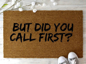 BUT DID YOU CALL FIRST? Funny doormat