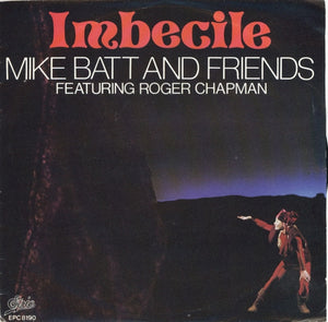 Mike Batt And Friends Featuring Roger Chapman - Imbecile