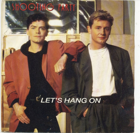 Shooting Party - Let's Hang On