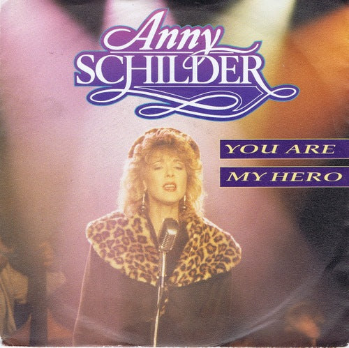 Anny Schilder - You Are My Hero