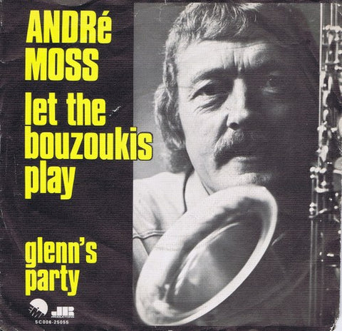 Andre Moss - Let The Bouzoukis Play