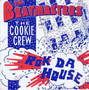 Beatmasters Featuring The Cookie Crew - Rok Da House