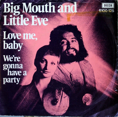 Big Mouth & Litte Eve - Love me baby