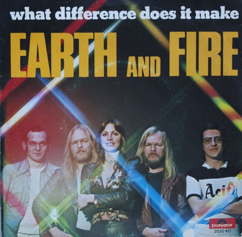 Earth And Fire - What difference does it made