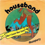 Houseband - Don't Loose Your Love