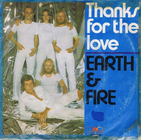 Earth And Fire - Thanks For The Love
