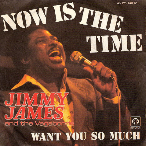 Jimmy James & The Vagabonds - Now Is The Time