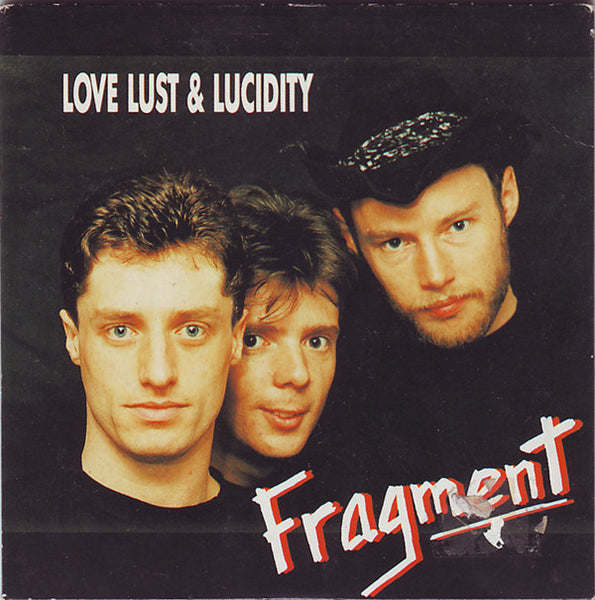 Fragment - Love Lust & Lucidity