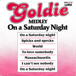 Goldie - Medley - On A Saturday Night
