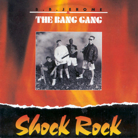 B.B. Jerome & The Bang Gang - Shock Rock