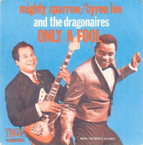 Mighty Sparrow / Byron Lee And The Dragonaires - Only A Fool