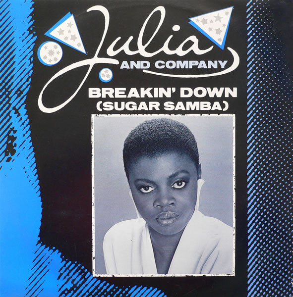 Julia And Company - Breakin' Down (Sugar Samba) (Maxi-Single)