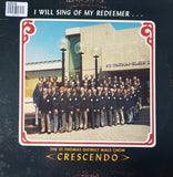 "St. Thomas District Male Choir, ""Crescendo"" - I Will Sing Of My Redeemer (LP)"