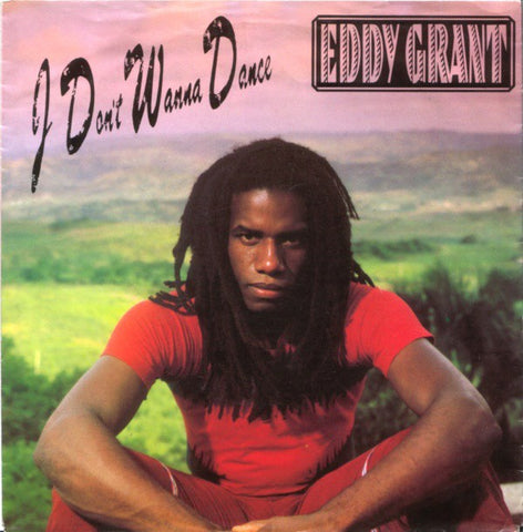 Eddy Grant - I Don't Wanna Dance