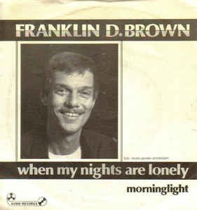 Franklin D. Brown - When My Nights Are Lonely