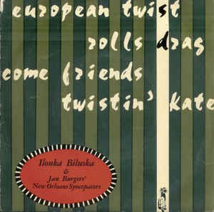 Ilonka Biluska The New Orleans Syncopators Jan Burgers - European Twist