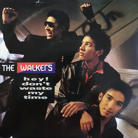 Walkers - Hey! Don't Waste My Time