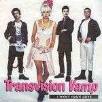 Transvision Vamp - I Want Your Love