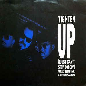 Wally Jump Jnr. & The Criminal Element - Tighten Up (I Just Can't Stop Dancin')
