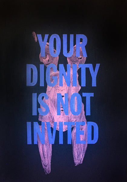 Your Dignity Is Not Invited