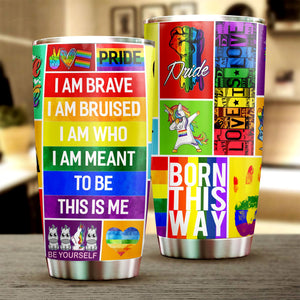Open image in slideshow, LGBT I Am Brave Tumbler Cup