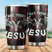 Load image into Gallery viewer, Not Today Jesus Tumbler Cup