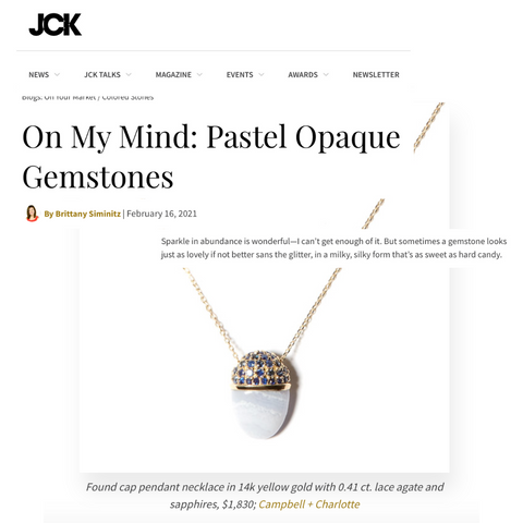 Campbell + Charlotte Jewelry JCK Online On My Mind: Pastel Opaque Gemstones Brittany Siminitz