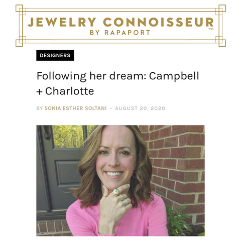 Jewelry Connoisseur by Rapaport Following her dream: Campbell + Charlotte Jewelry