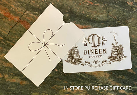 Dineen Gift Card - IN STORE