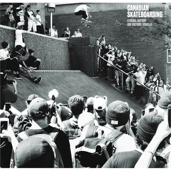 Canadian Skateboarding - A Visual History Coffee Table Book (Second Edition)