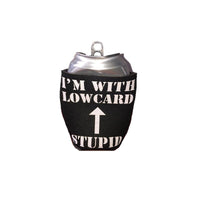 Lowcard Coozie I'm With Lowcard Stupid - Black