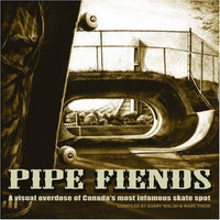 Pipe Fiends: A Visual Overdose of Canada's Most Infamous Skate Spot