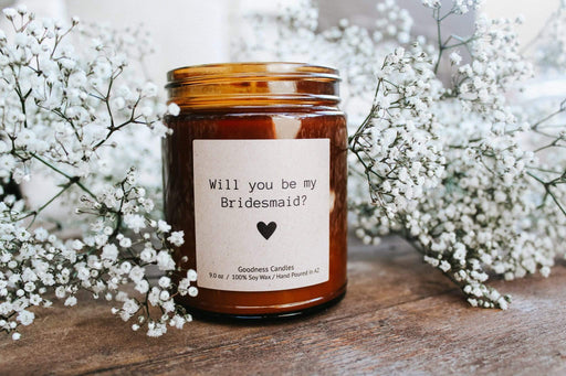 Will you be my Bridesmaid? Goodness Candles