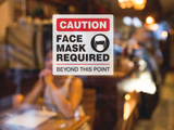 "Caution Face Mask Required 8"" x 8"" Sign"