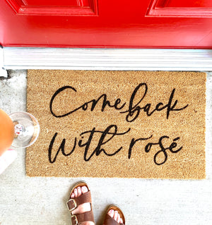 Come Back w/ Rosé Doormat