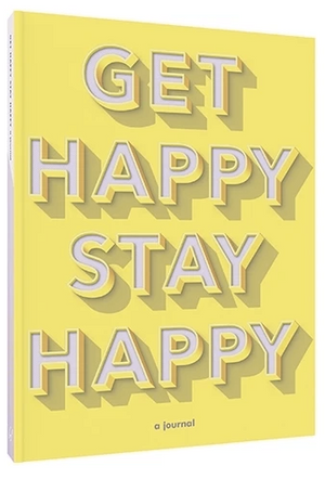 Get Happy, Stay Happy Journal