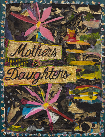 "Robin Kahn, ""Mothers Daughters"""