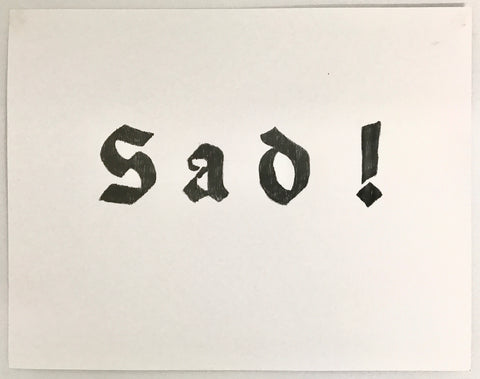 "Rainer Ganahl, ""SAD!"""
