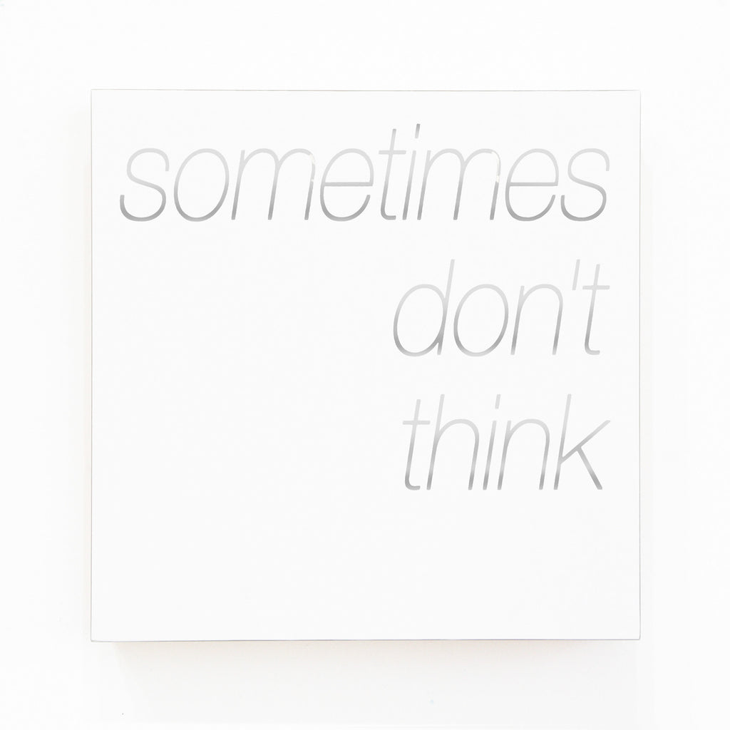 "Blair Chivers, ""Sometimes Don't Think"""