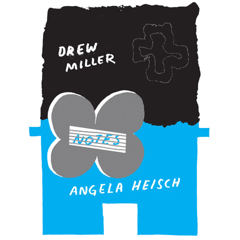 "Drew Miller + Angela Heisch, ""Notes"""