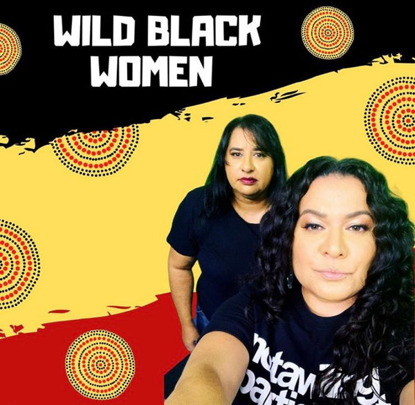 wild black women podcast NAIDOC week 2020