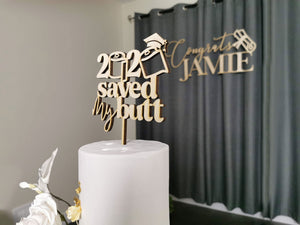 2020 Saved My Butt Cake Topper
