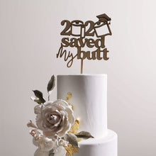 Load image into Gallery viewer, 2020 Saved My Butt Cake Topper
