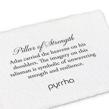 Load image into Gallery viewer, Pyrrha Talisman Pillar of Strength - Fifth Avenue Jewellers