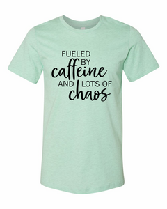 Fueled by Caffeine & Chaos | Soft Style