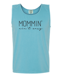 MOMMIN' AIN'T EASY | Comfort Colors